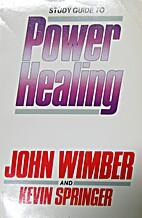 Study Guide to Power Healing by John Wimber