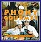 The Phony Gourmet: Includes 75 Delicious…