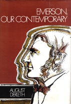 Emerson, Our Contemporary by August William…