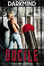 Docile by Darkmind