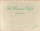 The Whimsical Piglet by Hilda Boswell