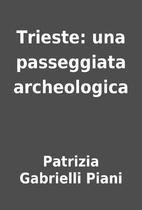 Trieste: una passeggiata archeologica by…