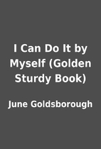 I Can Do It by Myself (Golden Sturdy Book)…