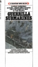 Guerrilla Submarines by Edward Dissette
