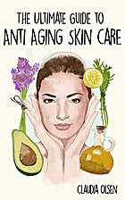 The Ultimate Guide To Anti Aging Skin Care:…