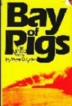 Bay of Pigs: The Untold Story by Peter Wyden
