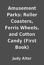 Amusement Parks: Roller Coasters, Ferris…