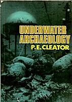 Underwater Archaeology by P. E. Cleator