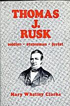 Thomas J. Rusk, soldier, statesman, jurist…