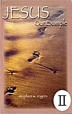 Jesus: Our Example, Volume 2 by Stephen W…