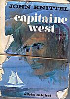 Kapitän West. Roman by John Knittel