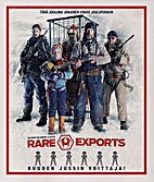 Rare Exports by Jalmari Helander