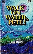 Walk on water, Pete! by Luis Palau