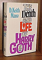 The Death and Life of Harry Goth by D. Keith…