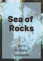 Sea of Rocks by Lucia Orellana Damacela