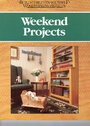 Weekend Projects (BUILD IT BETTER YOURSELF WOODWORKING PROJECTS) - Nick Engler
