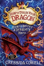 How to Betray a Dragon's Hero by Cressida…