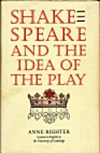 Shakespeare and the Idea of the Play by Anne…