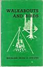 Walkabouts and birds by Hugh R. Officer
