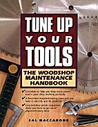 Tune Up Your Tools: The Woodshop Maintenance…