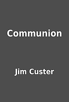 Communion by Jim Custer