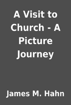 A Visit to Church - A Picture Journey by…