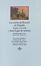 La razon de estado en Espana: Siglos…