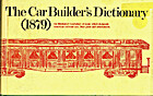The Car Builder's Dictionary (1879) by…