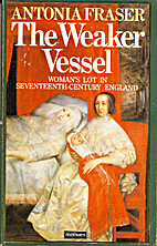The Weaker Vessel: Woman's Lot in…