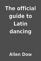 The official guide to Latin dancing by Allen…