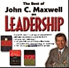 The Best of John C. Maxwell on Leadership by…