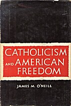 Catholicism and American freedom by James M.…