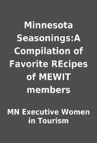 Minnesota Seasonings:A Compilation of…