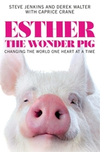 Esther the Wonder Pig: Changing the World…
