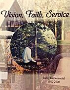 Vision, Faith, Service : Camp Friedenswald:…