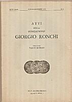Atti della Fondazione Giorgio Ronchi by…