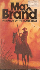 The Bandit of the Black Hills by Max Brand