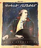 Hubert Robert et la Révolution by Hubert…