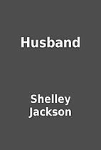 Husband by Shelley Jackson