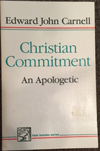 Christian Commitment an Apologetic by Edward…