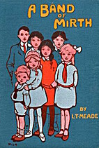 A Band of Mirth by L.T. Meade