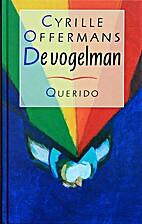 De vogelman by Cyrille Offermans