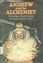Andrew and the Alchemist by Barbara Ninde…