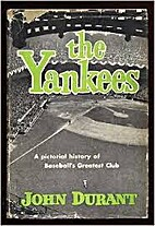 The Yankees; a pictorial history of…