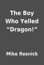 """The Boy Who Yelled """"Dragon!"""" by Mike…"""