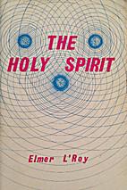 The Holy Spirit by Elmer L'Roy