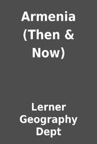 Armenia (Then & Now) by Lerner Geography…