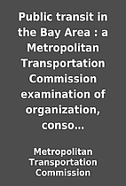 Public transit in the Bay Area : a…