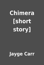 Chimera [short story] by Jayge Carr