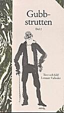 Gubbstrutten - Del. 2 by Lennart Valinder